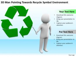 3D Man Pointing Towards Recycle Symbol Environment Ppt Graphics Icons Powerpoin