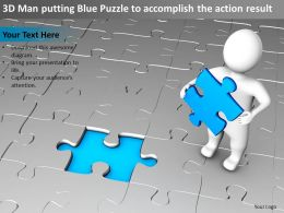 3D Man putting Blue Puzzle to accomplish the action result Ppt Graphics Icons