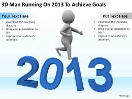 3D Man Running On 2013 To Achieve Goals Ppt Graphics Icons Powerpoint