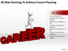 3D Man Running To Achieve Future Planning Ppt Graphics Icons Powerpoint