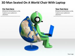 3D Man Seated On A World Chair With Laptop Ppt Graphics Icons Powerpoint