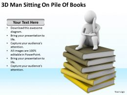 3D Man Sitting On Pile Of Books Ppt Graphics Icons Powerpoint
