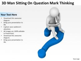 3D Man Sitting On Questionmark Thinking Ppt Graphics Icons Powerpoint