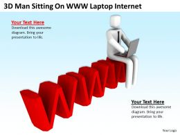 3D Man Sitting On WWW Laptop Internet Ppt Graphics Icons Powerpoint