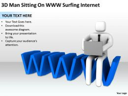 3D Man Sitting On Www Surfing Internet Ppt Graphics Icons Powerpoint