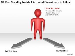 3D Man Standing beside 2 Arrows different path to follow Ppt Graphics Icons