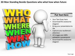 3d_man_standing_beside_questions_who_what_how_when_future_ppt_graphics_icons_Slide01