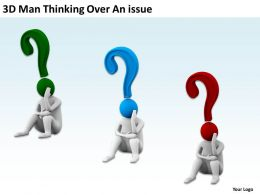 3D Man Thinking Over An Issue Ppt Graphics Icons Powerpoint