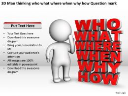 3D Man thinking who what where when why how Question mark Ppt Graphics Icons