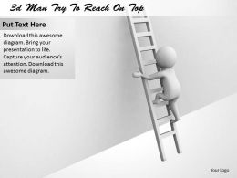 3d Man Try To Reach On Top Ppt Graphics Icons Powerpoint