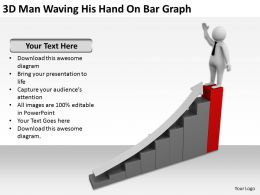 3D Man Waving His Hand On Bar Graph Ppt Graphics Icons Powerpoint