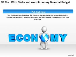 3D Man With Globe and word Economy Financial Budget Ppt Graphics Icons