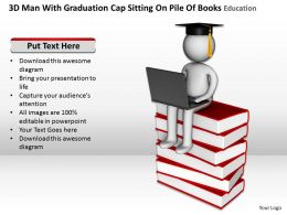 3D Man With Graduation Cap Sitting On Pile Of Books Education Ppt Graphics Icons