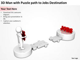 3D Man with Puzzle path to Jobs Destination Ppt Graphics Icons