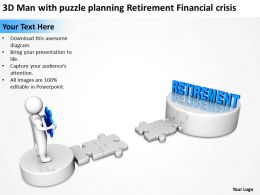 3D Man with puzzle planning Retirement Financial crisis Ppt Graphics Icons