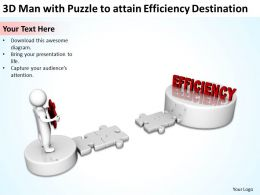 3D Man with Puzzle to attain Efficiency Destination Ppt Graphics Icons