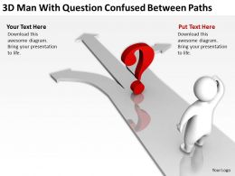3D man with Question confused between paths Ppt Graphics Icons