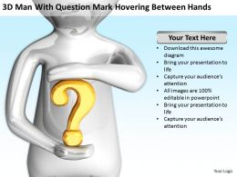 3D Man With Question Mark Hovering Between Hands Ppt Graphics Icons Powerpoint