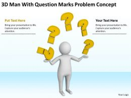 3D Man With Question Marks Problem Concept Ppt Graphics Icons Powerpoint