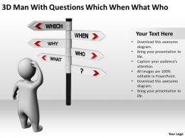 3D Man With Questions Which When What Who Ppt Graphics Icons Powerpoint