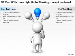 3D Man With three Light Bulbs Thinking concept confused Ppt Graphics Icons