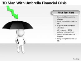 3D Man With Umbrella Financial Crisis Ppt Graphics Icons
