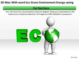 3D Man With word Eco Green Environment Energy saving Ppt Graphics Icons