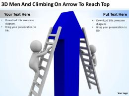 3D Men And Climbing On Arrow To Reach Top Ppt Graphics Icons Powerpoint
