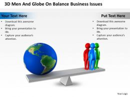 3D Men And Globe On Balance Business Issues Ppt Graphics Icons