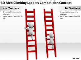 3D Men Climbing Ladders Competition Concept Ppt Graphics Icons Powerpoint
