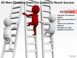 3D Men Climbing Over The Ladder To Reach Success Ppt Graphics Icons Powerpoin