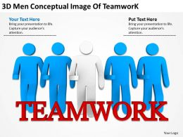 3D Men Conceptual Image Of Teamwork Ppt Graphics Icons