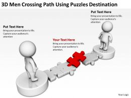 3D men crossing path using puzzles destination Ppt Graphics Icons