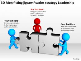 3D Men fitting jigsaw Puzzles strategy Leadership Ppt Graphics Icons