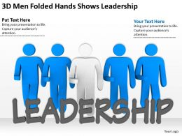 3D Men Folded Hands Shows Leadership Ppt Graphics Icons Powerpoint