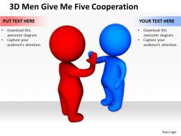 3D Men Give Me Five Cooperation Ppt Graphics Icons Powerpoint