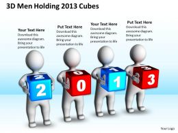 3D Men Holding 2013 Cubes New Year Concept Ppt Graphics Icons