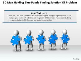 3D Men holding Blue Puzzle finding solution of Problem Ppt Graphic Icon