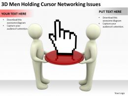 3D Men Holding Cursor Networking Issues Ppt Graphics Icons Powerpoint