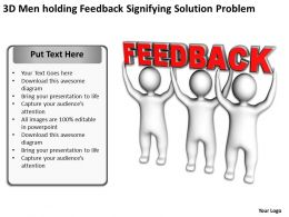 3D Men holding Feedback signifying solution problem Ppt Graphic Icon