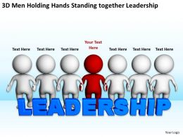 3D men holding hands standing together Leadership Ppt Graphics Icons