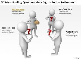 3D men holding question mark sign solution to problem Ppt Graphics Icons