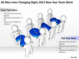 3D men Inter changing digits 2013 new year team work Ppt Graphics Icons