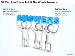 3D Men Join Forces To Lift The Words Answers Ppt Graphics Icons