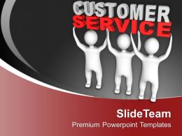 3d Men Lift The Words Customer Service Powerpoint Templates PPT Backgrounds For Slides 0213