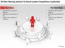 3D men moving upstairs to reach leader Competition Leadership Ppt Graphics Icons