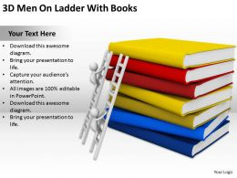 3D Men On Ladder With Books Ppt Graphics Icons PowerPoint