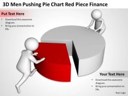 3d Men Pushing Pie Chart Red Piece Finance Ppt Graphics Icons Powerpoint
