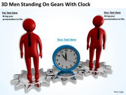 3D Men Standing On Gears With Clock Ppt Graphics Icons Powerpoint