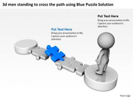 3d men standing to cross the path using Blue Puzzle Solution Ppt Graphic Icon